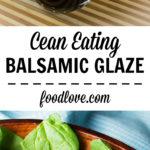 clean eating balsamic glaze 1
