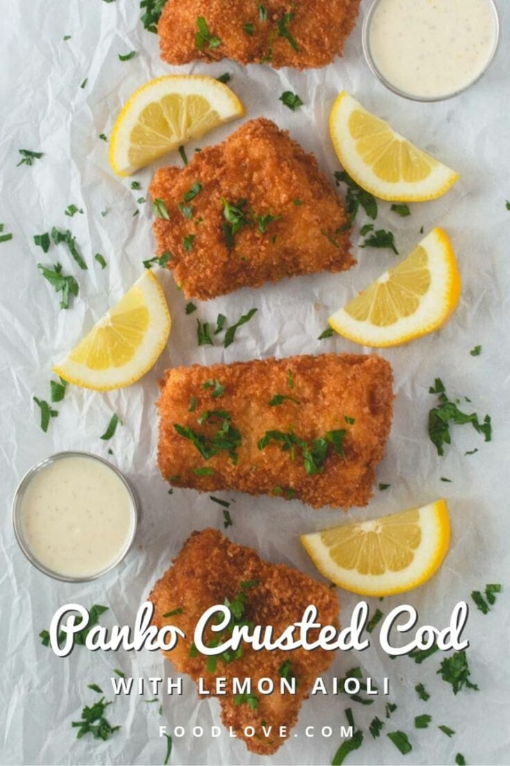 Mild-tasting, meaty cod filets are coated with a crispy crumb crust and served with a bright, citrusy lemon aioli. This panko crusted cod is a family favorite recipe you'll return to again and again. #cod #easydinners #foodlove