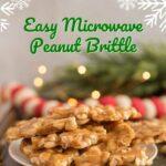 Microwave Peanut Brittle Pinterest 2